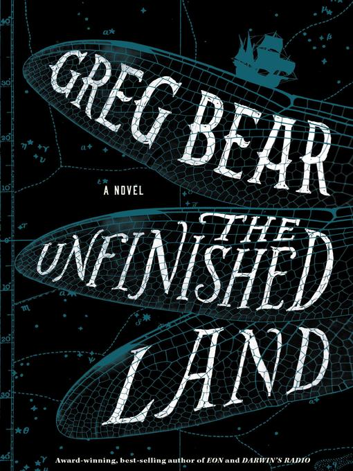 Title details for The Unfinished Land by Greg Bear - Available