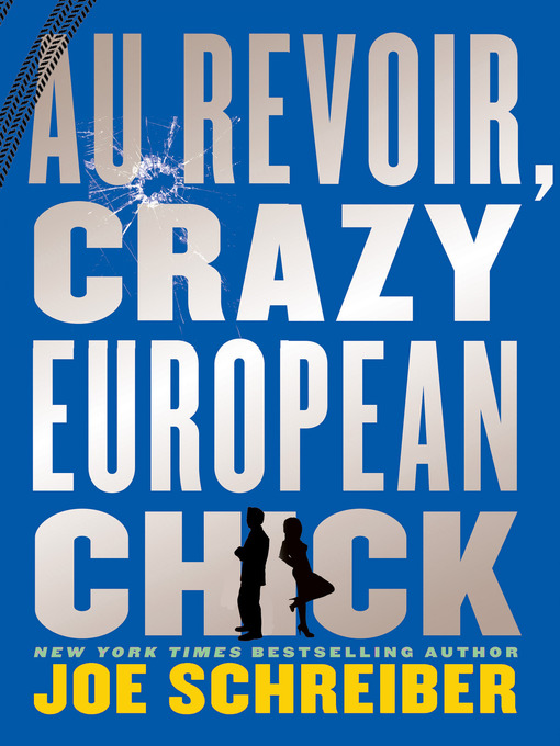 Title details for Au Revoir, Crazy European Chick by Joe Schreiber - Available