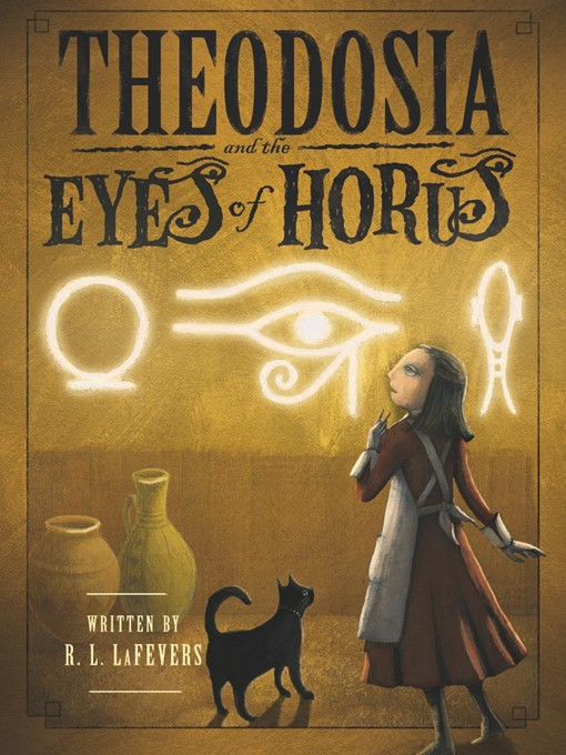 Title details for Theodosia and the Eyes of Horus by R. L.  LaFevers - Available