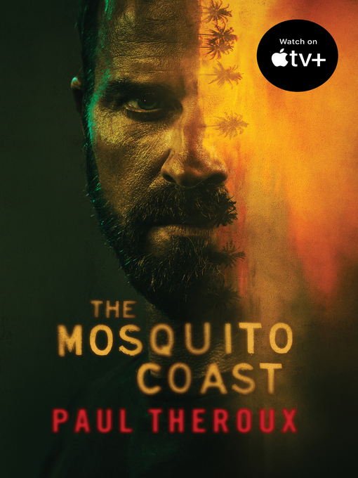 Title details for The Mosquito Coast by Paul Theroux - Available