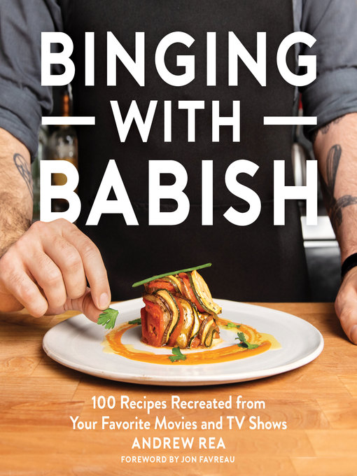 Title details for Binging with Babish by Andrew Rea - Available
