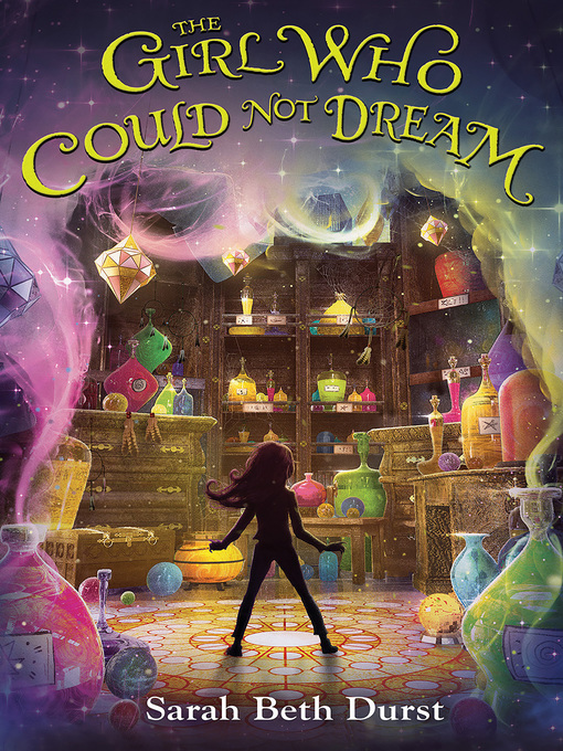 Title details for The Girl Who Could Not Dream by Sarah Beth Durst - Available