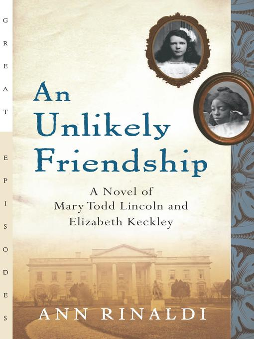 Title details for An Unlikely Friendship by Ann Rinaldi - Available