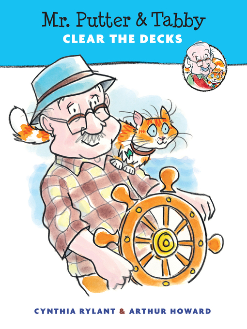 Title details for Mr. Putter & Tabby Clear the Decks by Cynthia Rylant - Available