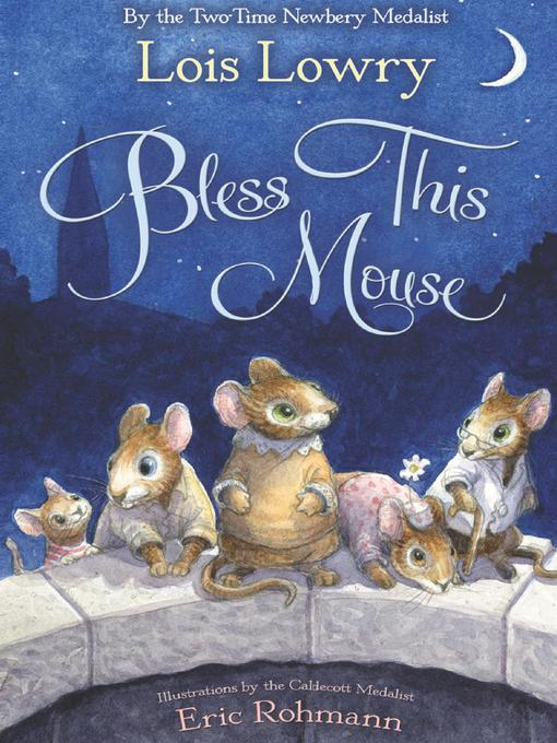 Title details for Bless this Mouse by Lois Lowry - Wait list