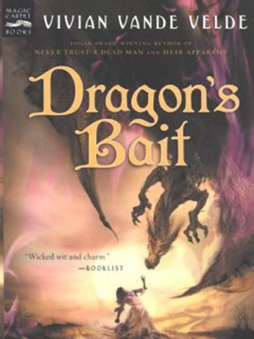 Title details for Dragon's Bait by Vivian Vande Velde - Available