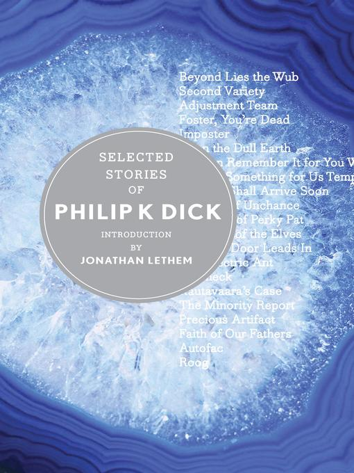 Title details for Selected Stories of Philip K. Dick by Philip K. Dick - Available