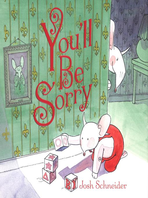 Title details for You'll Be Sorry by Josh Schneider - Wait list