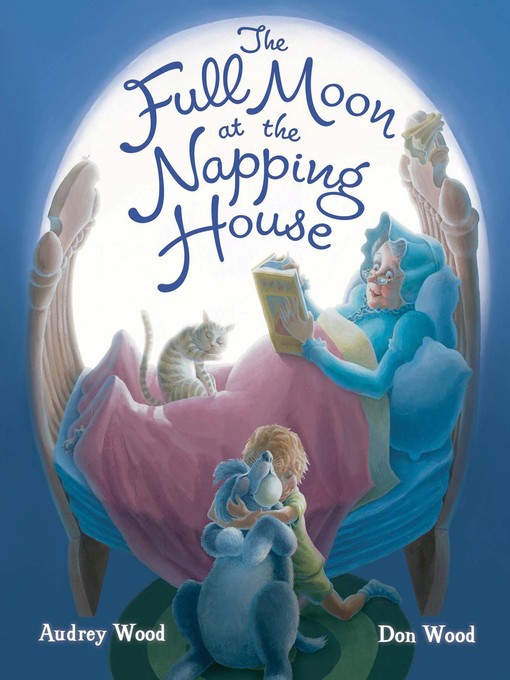 Title details for The Full Moon at the Napping House by Audrey Wood - Available