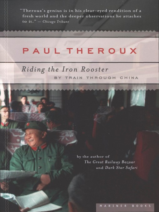 Title details for Riding the Iron Rooster by Paul Theroux - Available