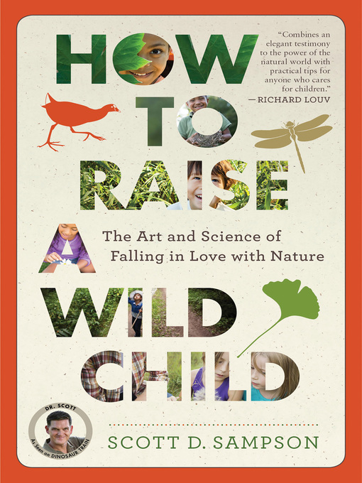 Title details for How to Raise a Wild Child by Scott D. Sampson - Available