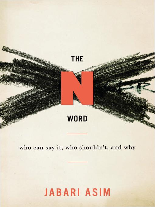 Title details for The N Word by Jabari Asim - Available