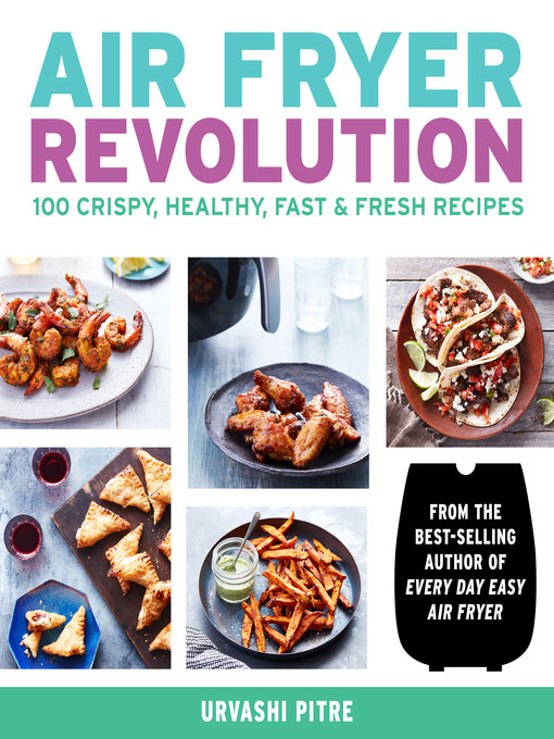Title details for Air Fryer Revolution by Urvashi Pitre - Wait list