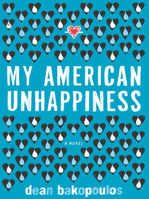 Title details for My American Unhappiness by Dean Bakopoulos - Available