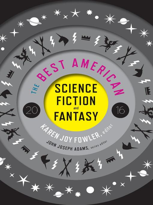 Title details for The Best American Science Fiction and Fantasy 2016 by Karen Joy Fowler - Wait list