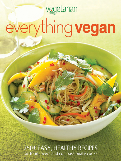 Title details for Vegetarian Times Everything Vegan by Vegetarian Times - Available
