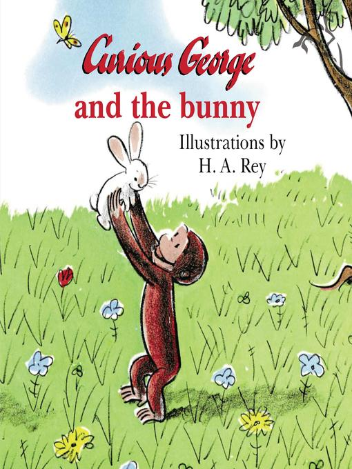 Title details for Curious George and the Bunny by H. A. Rey - Wait list