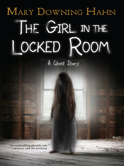 Title details for The Girl in the Locked Room by Mary Downing Hahn - Wait list