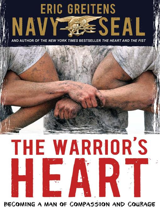 Title details for The Warrior's Heart by Eric Greitens - Wait list