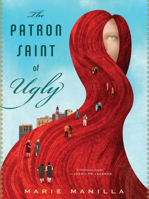 Title details for The Patron Saint of Ugly by Marie Manilla - Available
