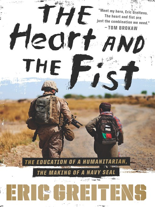 Title details for The Heart and the Fist by Eric Greitens - Available