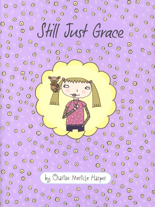 Title details for Still Just Grace by Charise Mericle Harper - Wait list