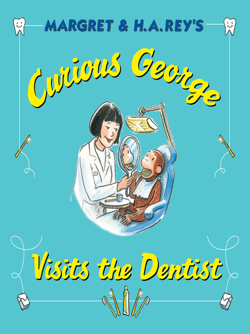 Title details for Curious George Visits the Dentist by H. A. Rey - Wait list