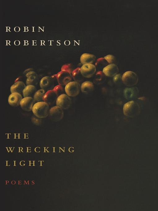 Title details for The Wrecking Light by Robin Robertson - Available