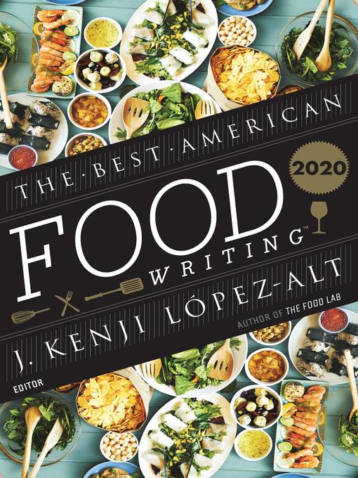 Title details for The Best American Food Writing 2020 by J. Kenji López-Alt - Available