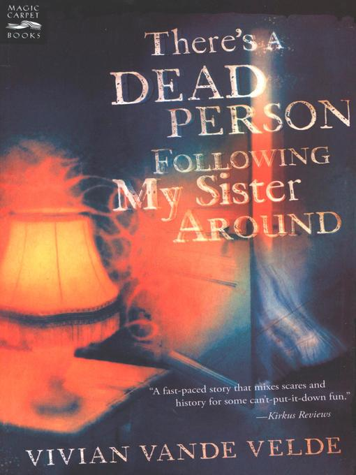 Title details for There's a Dead Person Following My Sister Around by Vivian Vande Velde - Available