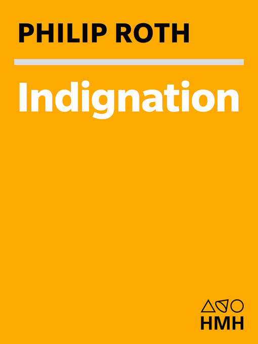 Title details for Indignation by Philip Roth - Wait list