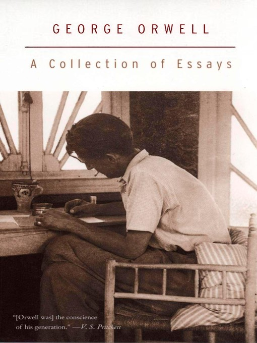 Title details for A Collection of Essays by George Orwell - Available