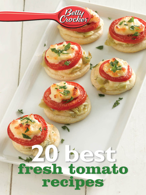 Title details for Betty Crocker 20 Best Fresh Tomato Recipes by Betty Crocker - Available