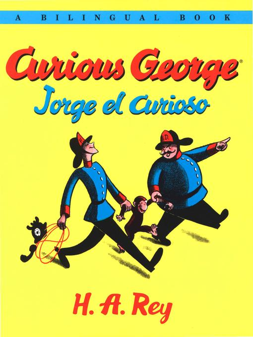 Title details for Curious George / Jorge el Curioso by H. A. Rey - Available