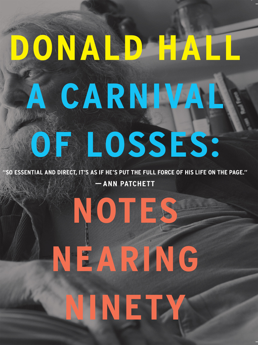 Title details for A Carnival of Losses by Donald Hall - Available