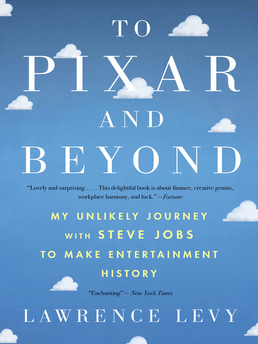 Title details for To Pixar and Beyond by Lawrence Levy - Available