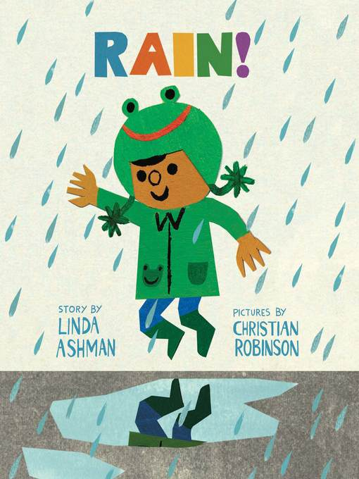 Title details for Rain! by Linda Ashman - Wait list