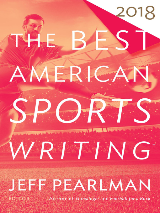 Title details for The Best American Sports Writing 2018 by Glenn Stout - Wait list