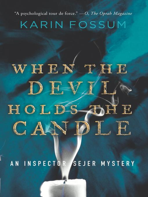 Title details for When the Devil Holds the Candle by Karin Fossum - Wait list