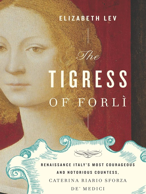 Title details for The Tigress of Forli by Elizabeth Lev - Wait list