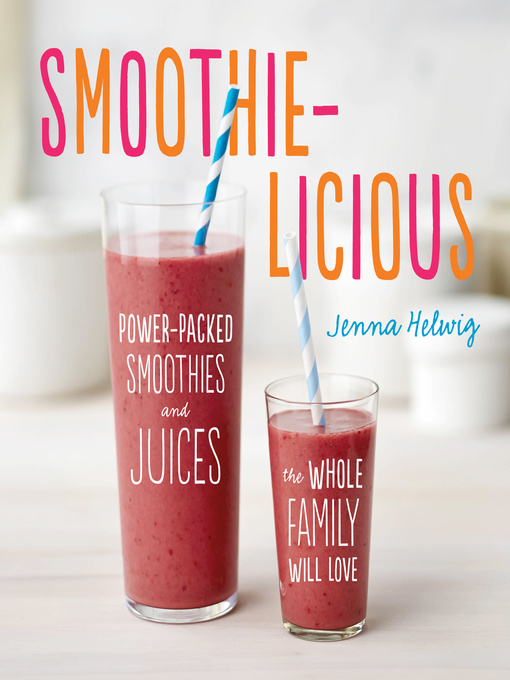 Title details for Smoothie-licious by Jenna Helwig - Available