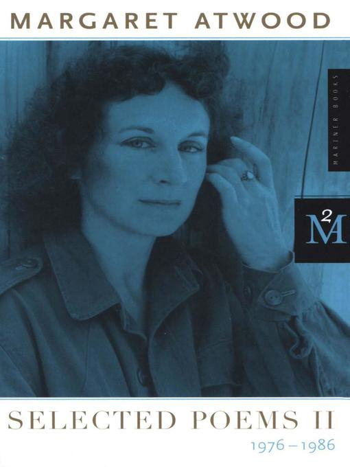 Title details for Selected Poems II by Margaret Atwood - Available