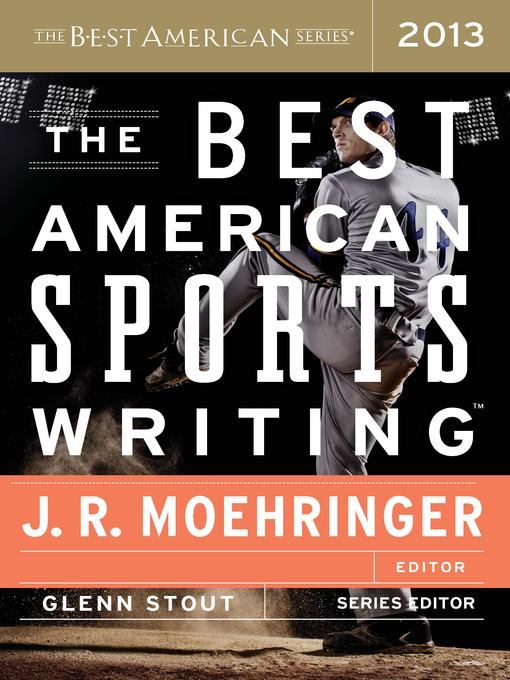 Title details for The Best American Sports Writing 2013 by Glenn Stout - Available
