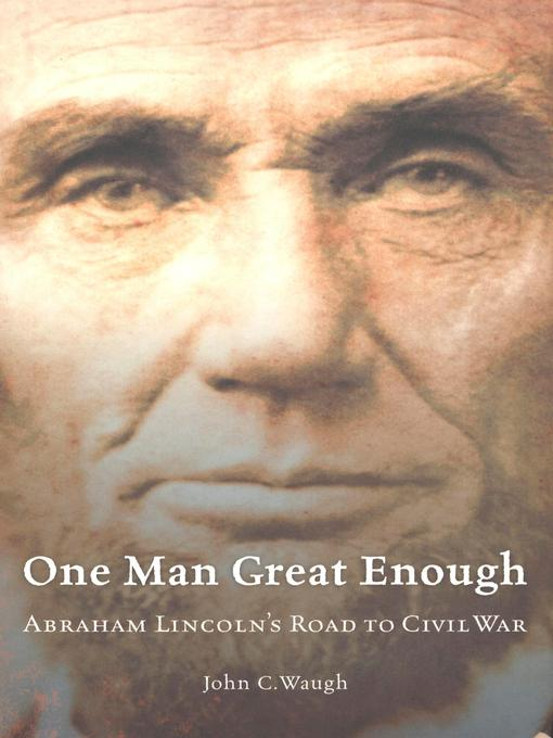 Title details for One Man Great Enough by John C. Waugh - Available