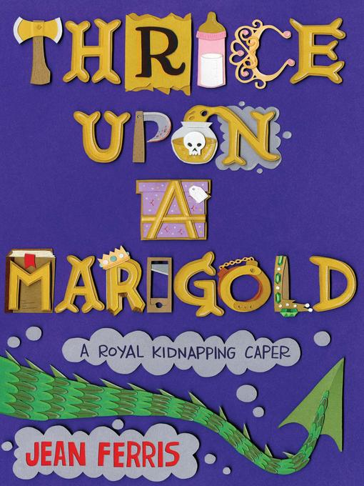 Title details for Thrice Upon a Marigold by Jean Ferris - Available