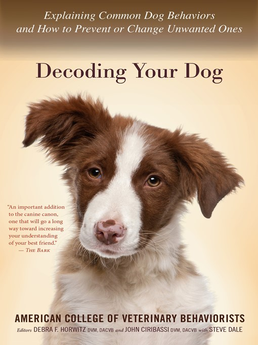 Title details for Decoding Your Dog by American College of Veterinary Behaviorists - Available