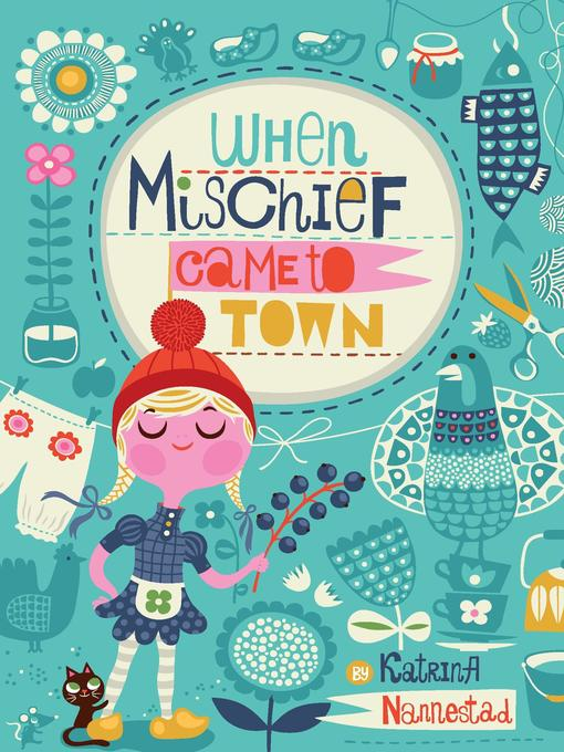 Title details for When Mischief Came to Town by Katrina Nannestad - Available
