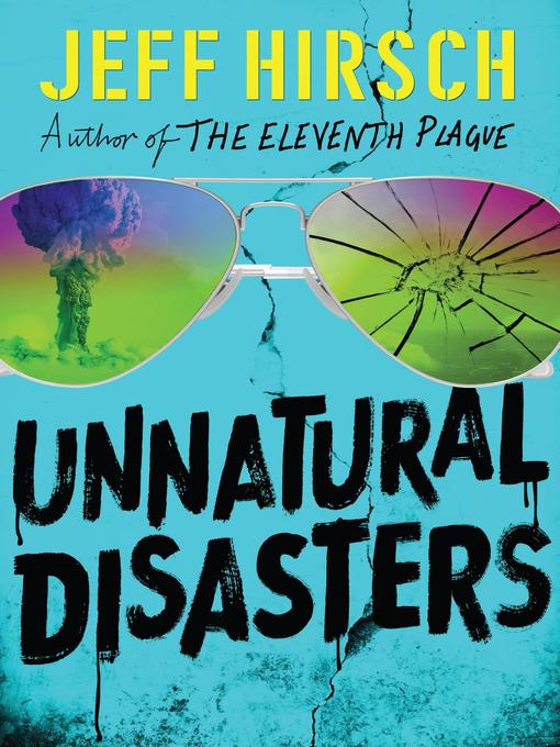 Title details for Unnatural Disasters by Jeff Hirsch - Available