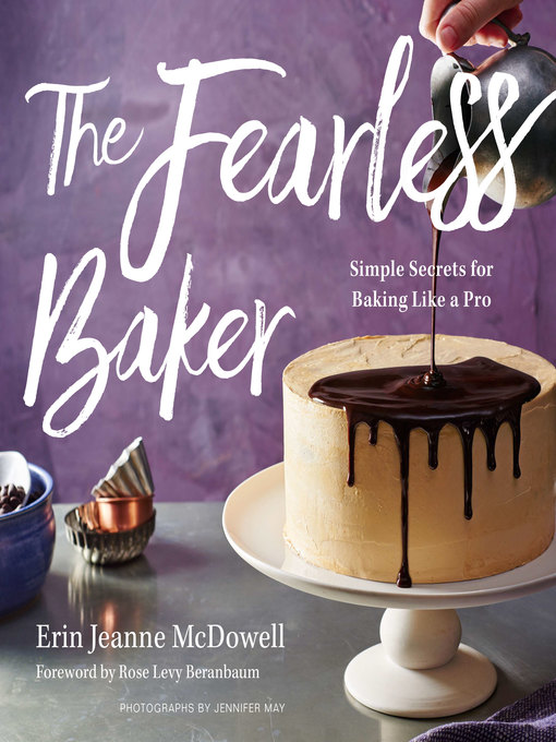 Title details for The Fearless Baker by Erin Jeanne McDowell - Available