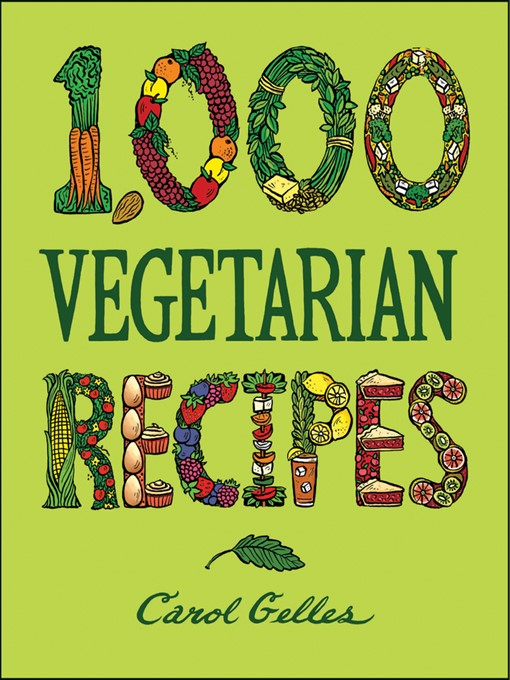 Title details for 1,000 Vegetarian Recipes by Carol Gelles - Available
